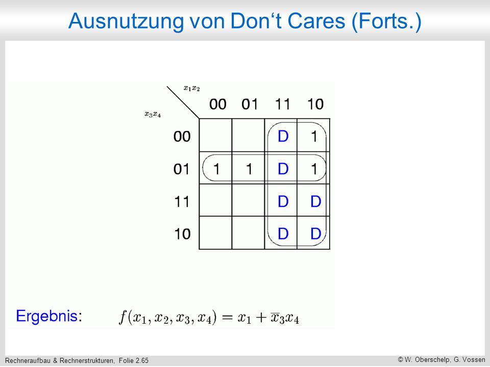 Rechneraufbau & Rechnerstrukturen, Folie 2.65 © W. Oberschelp, G. Vossen Ausnutzung von Dont Cares (Forts.)