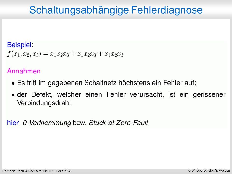 Rechneraufbau & Rechnerstrukturen, Folie 2.84 © W. Oberschelp, G. Vossen Schaltungsabhängige Fehlerdiagnose