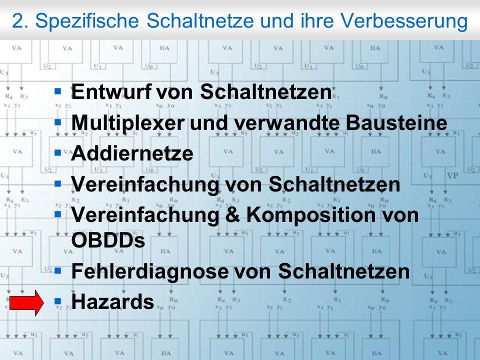 Rechneraufbau & Rechnerstrukturen, Folie 2.90 © W. Oberschelp, G. Vossen 2. Spezifische Schaltnetze und ihre Verbesserung Entwurf von Schaltnetzen Mul