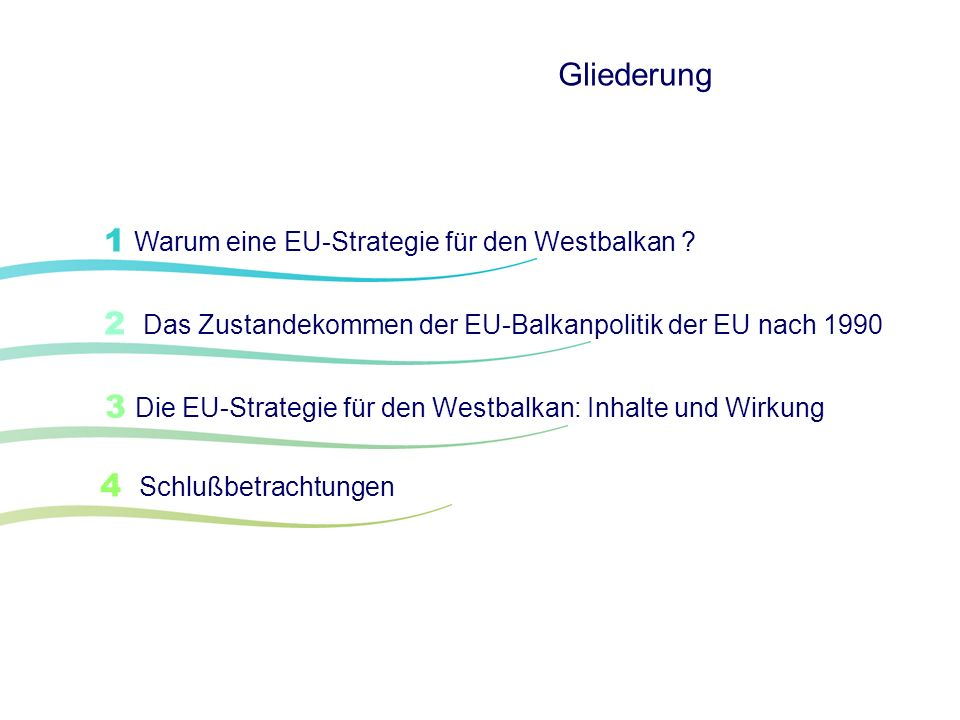 Gliederung 1 Warum eine EU-Strategie für den Westbalkan ? 2 Das Zustandekommen der EU-Balkanpolitik der EU nach 1990 3 Die EU-Strategie für den Westba