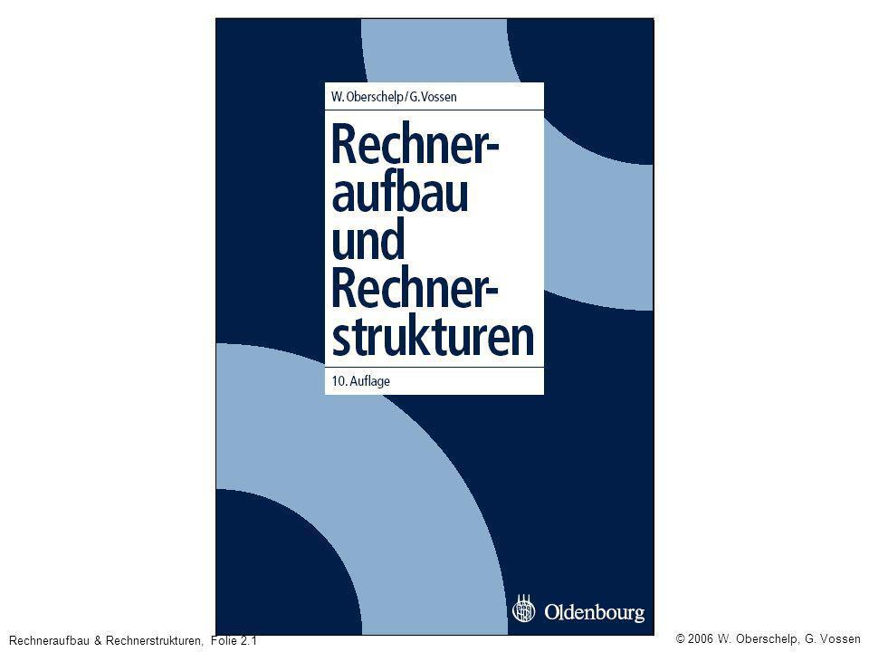 © 2006 W. Oberschelp, G. Vossen Rechneraufbau & Rechnerstrukturen, Folie 2.1