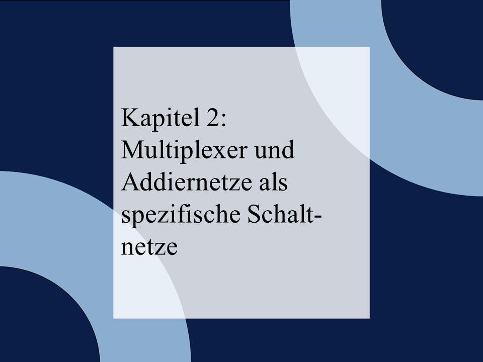 © 2006 W. Oberschelp, G. Vossen Rechneraufbau & Rechnerstrukturen, Folie 2.2 Kapitel 2: Multiplexer und Addiernetze als spezifische Schalt- netze