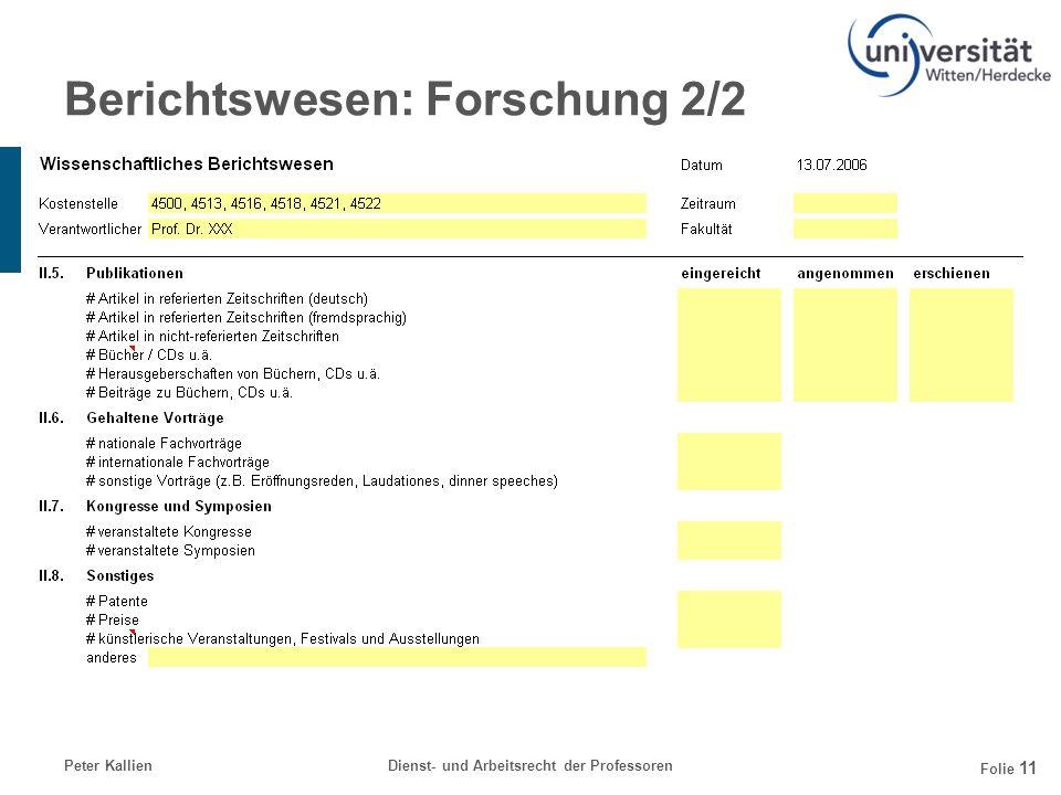Peter KallienDienst- und Arbeitsrecht der Professoren Folie 11 Berichtswesen: Forschung 2/2