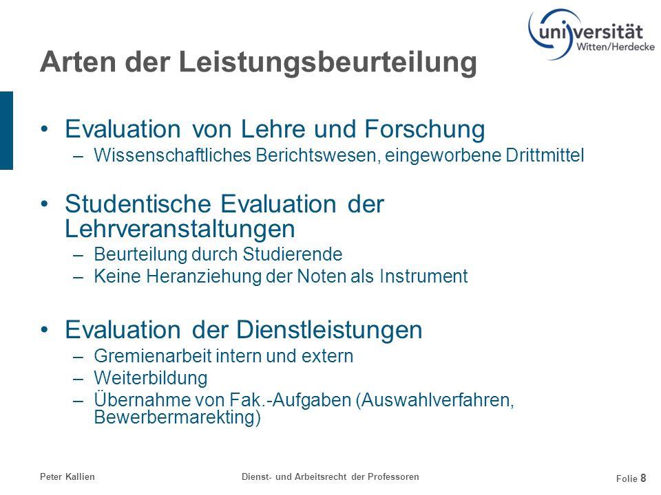 Peter KallienDienst- und Arbeitsrecht der Professoren Folie 29 Zielvereinbarungen 2006 Mitarbeiter - Name, Funktion: Prof.