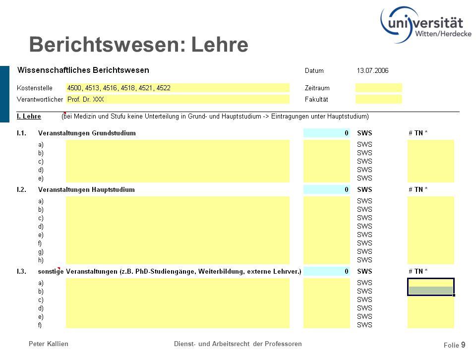 Peter KallienDienst- und Arbeitsrecht der Professoren Folie 9 Berichtswesen: Lehre