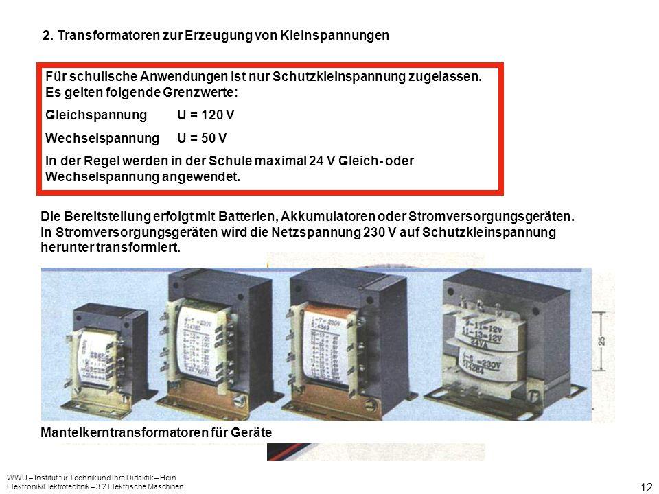 WWU – Institut für Technik und ihre Didaktik – Hein Elektronik/Elektrotechnik – 3.2 Elektrische Maschinen 12 2. Transformatoren zur Erzeugung von Klei