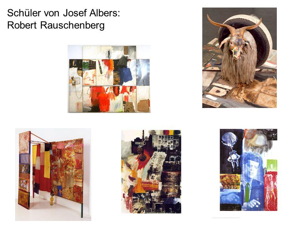 Schüler von Josef Albers: Robert Rauschenberg