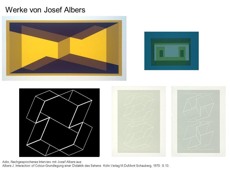 Beispiele aus dem Zyklus Hommage to the square von Josef Albers Adio, Nachgesprochenes Interview mit Josef Albers aus: Albers J.