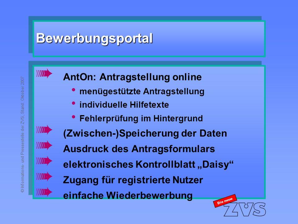 © Informations- und Pressestelle der ZVS, Stand: Oktober 2007 Datenerfassung I à Online-Bewerbung mit AntOn Die neue %-Anteil Online- Bewerbung