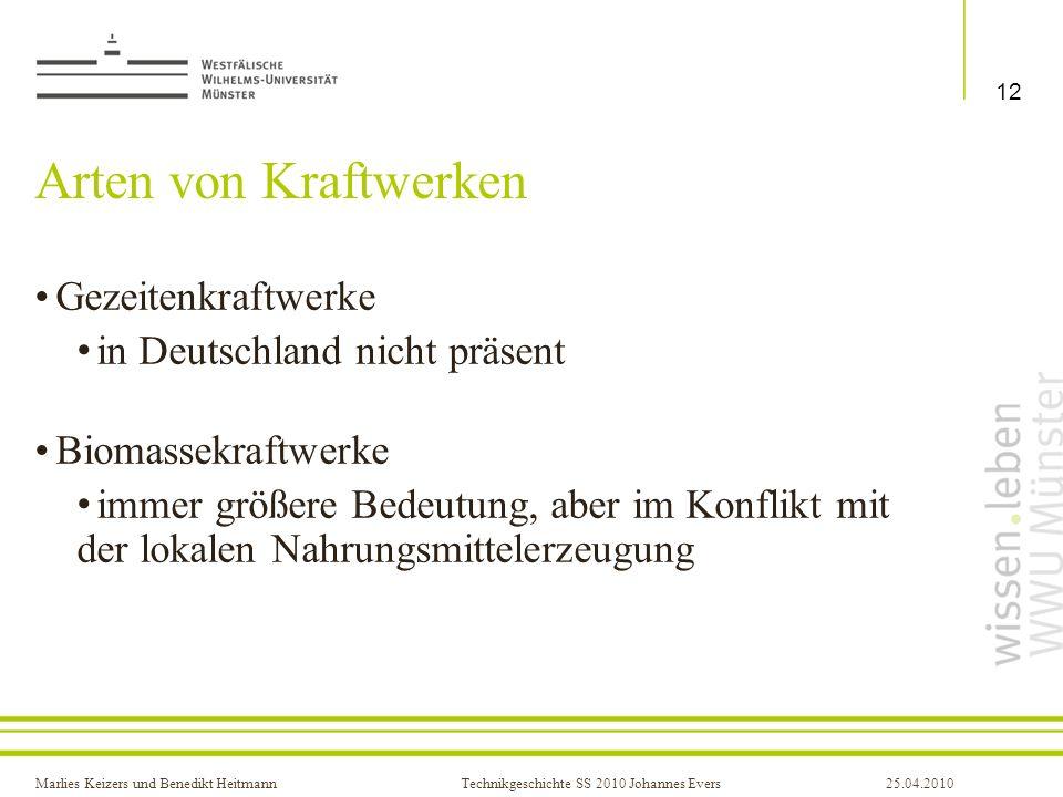 Marlies Keizers und Benedikt HeitmannTechnikgeschichte SS 2010 Johannes Evers25.04.2010 Arten von Kraftwerken Gezeitenkraftwerke in Deutschland nicht
