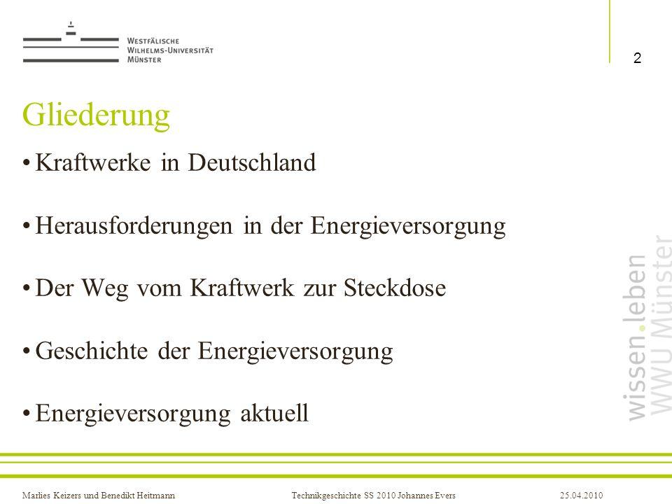 Marlies Keizers und Benedikt HeitmannTechnikgeschichte SS 2010 Johannes Evers25.04.2010 Gliederung Kraftwerke in Deutschland Herausforderungen in der