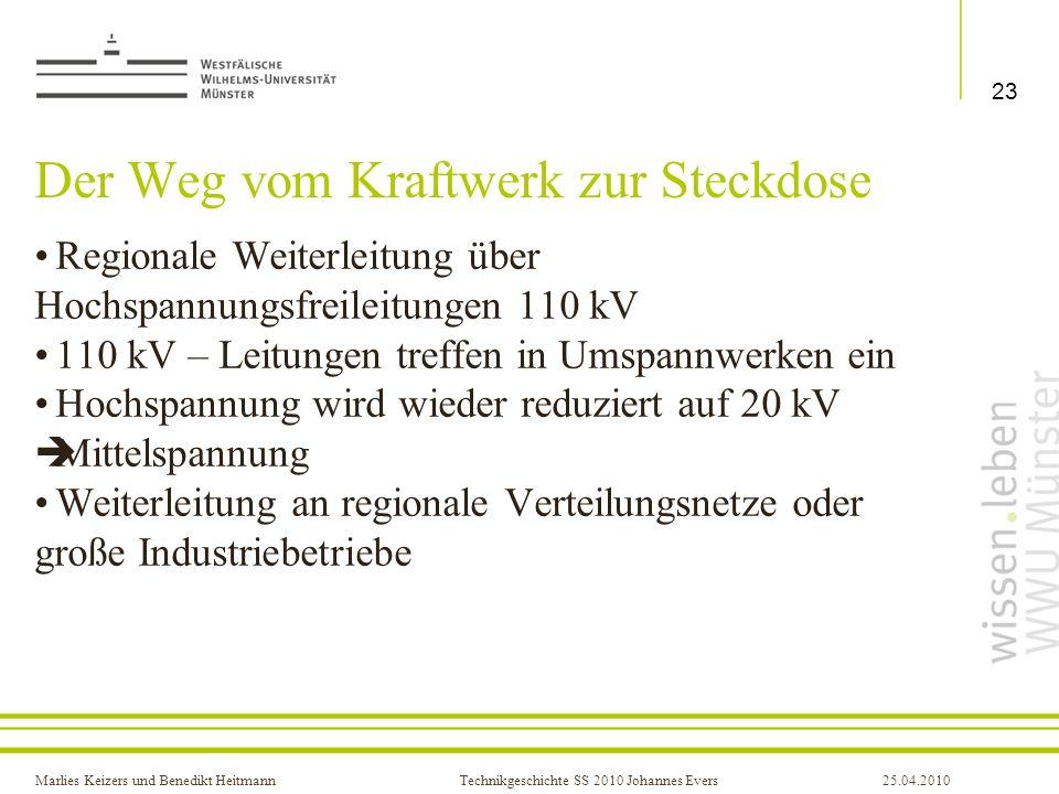Marlies Keizers und Benedikt HeitmannTechnikgeschichte SS 2010 Johannes Evers25.04.2010 Der Weg vom Kraftwerk zur Steckdose Regionale Weiterleitung üb