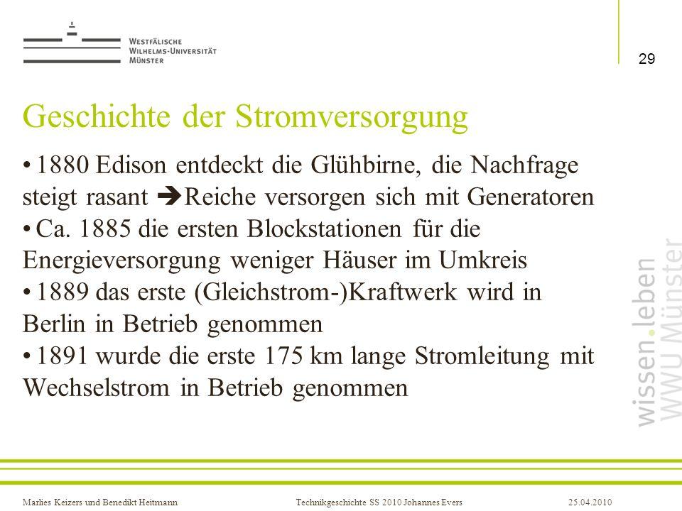 Marlies Keizers und Benedikt HeitmannTechnikgeschichte SS 2010 Johannes Evers25.04.2010 Geschichte der Stromversorgung 1880 Edison entdeckt die Glühbi