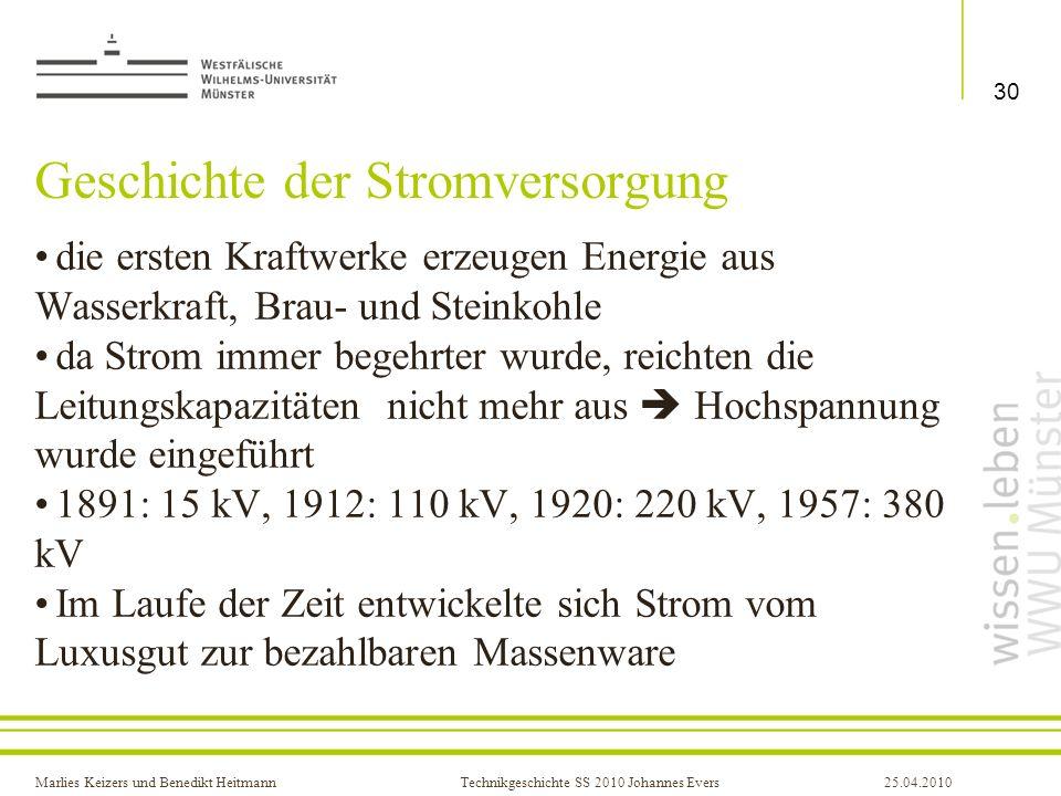 Marlies Keizers und Benedikt HeitmannTechnikgeschichte SS 2010 Johannes Evers25.04.2010 Geschichte der Stromversorgung die ersten Kraftwerke erzeugen