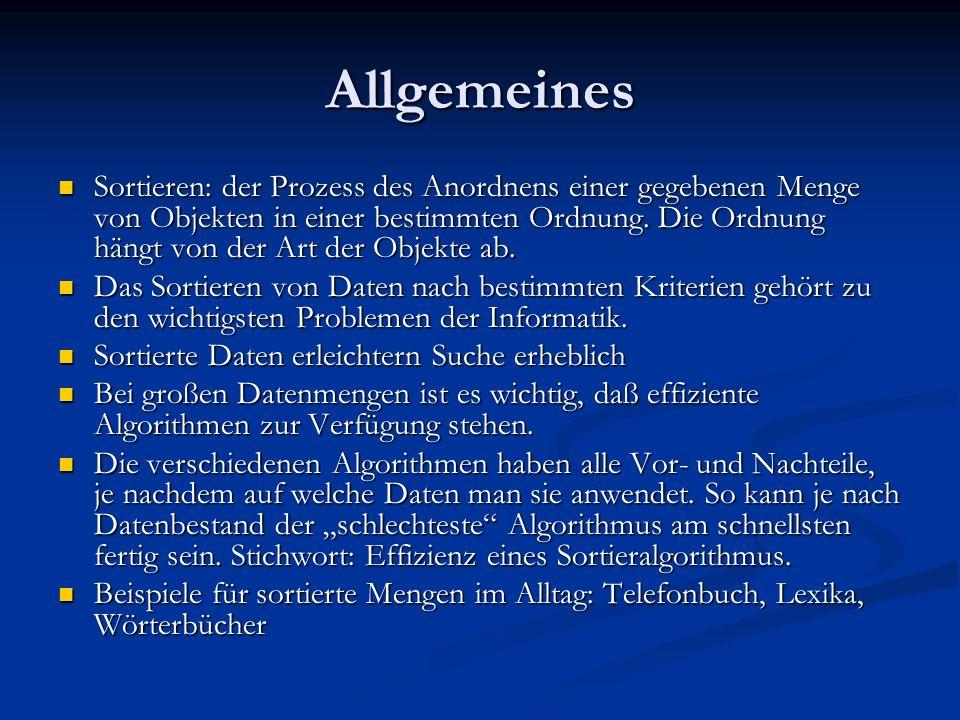 Allgemeines Sortieren: der Prozess des Anordnens einer gegebenen Menge von Objekten in einer bestimmten Ordnung. Die Ordnung hängt von der Art der Obj