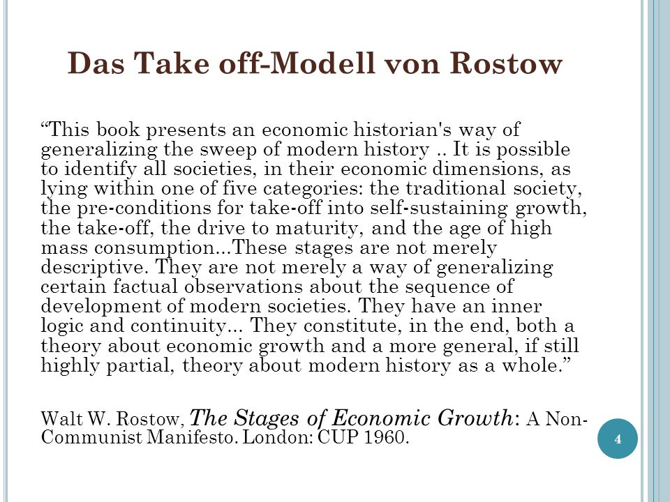 Das Take off-Modell von Rostow This book presents an economic historian's way of generalizing the sweep of modern history.. It is possible to identify