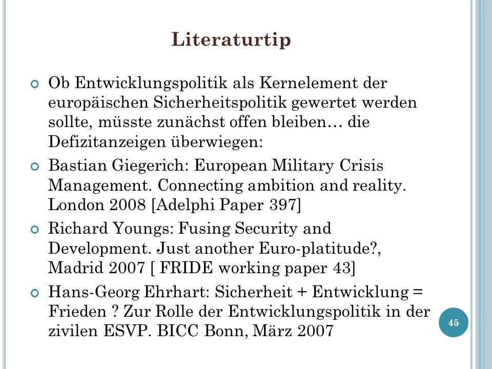 Literaturtip Ob Entwicklungspolitik als Kernelement der europäischen Sicherheitspolitik gewertet werden sollte, müsste zunächst offen bleiben… die Def