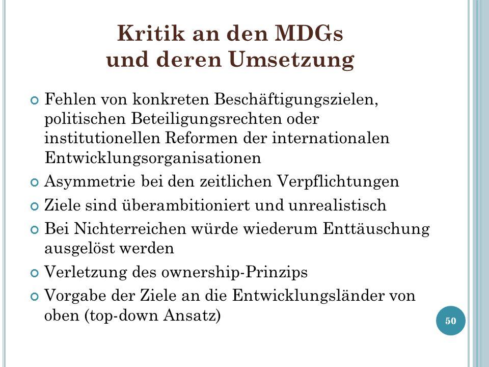 Kritik an den MDGs und deren Umsetzung Fehlen von konkreten Beschäftigungszielen, politischen Beteiligungsrechten oder institutionellen Reformen der i