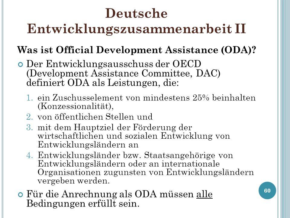 Deutsche Entwicklungszusammenarbeit II Was ist Official Development Assistance (ODA)? Der Entwicklungsausschuss der OECD (Development Assistance Commi