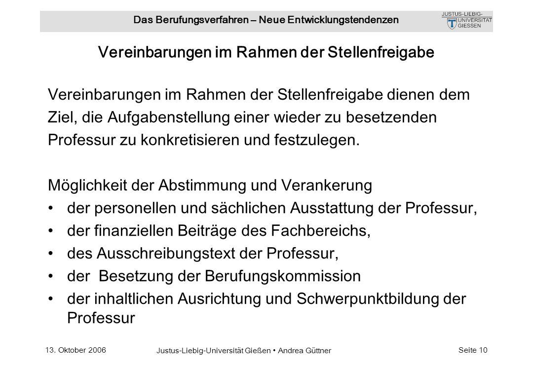 13. Oktober 2006 Justus-Liebig-Universität Gießen Andrea Güttner Das Berufungsverfahren – Neue Entwicklungstendenzen Seite 10 Vereinbarungen im Rahmen