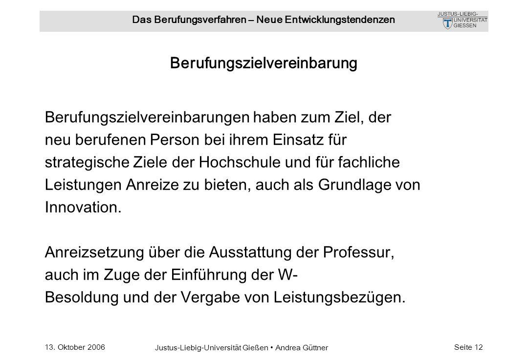 13. Oktober 2006 Justus-Liebig-Universität Gießen Andrea Güttner Das Berufungsverfahren – Neue Entwicklungstendenzen Seite 12 Berufungszielvereinbarun