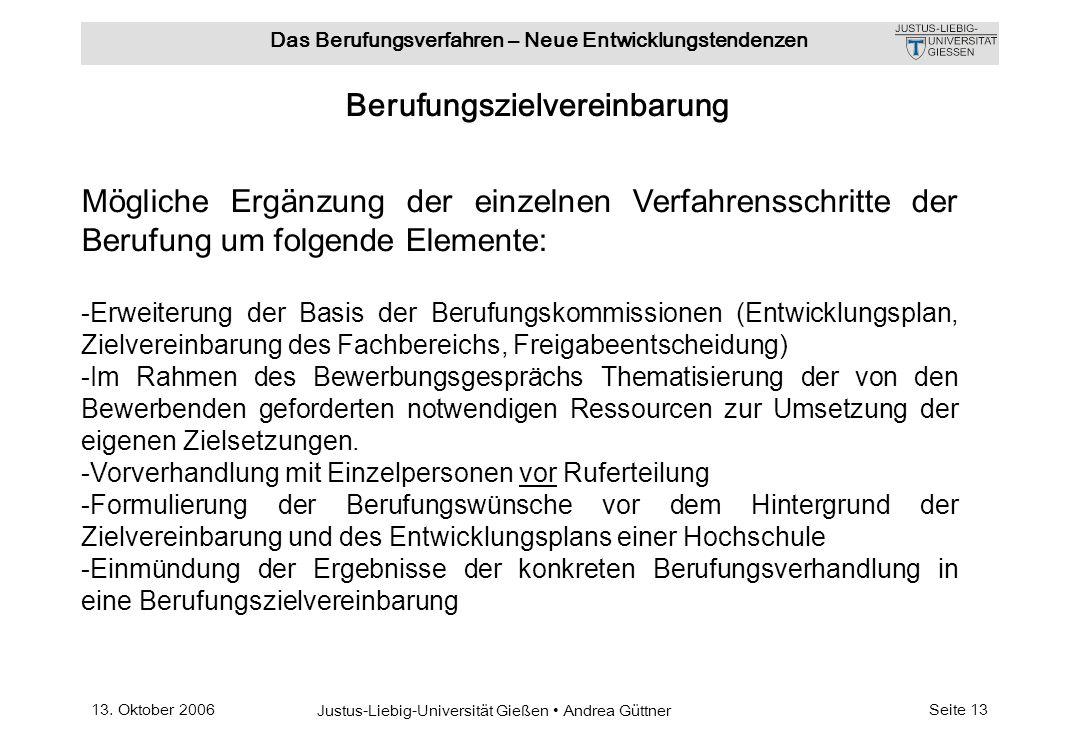 13. Oktober 2006 Justus-Liebig-Universität Gießen Andrea Güttner Das Berufungsverfahren – Neue Entwicklungstendenzen Seite 13 Berufungszielvereinbarun