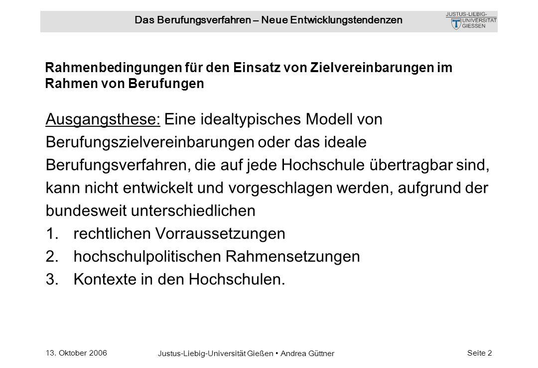 13. Oktober 2006 Justus-Liebig-Universität Gießen Andrea Güttner Das Berufungsverfahren – Neue Entwicklungstendenzen Seite 2 Rahmenbedingungen für den