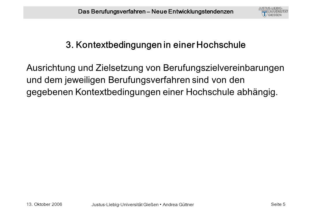 13. Oktober 2006 Justus-Liebig-Universität Gießen Andrea Güttner Das Berufungsverfahren – Neue Entwicklungstendenzen Seite 5 3. Kontextbedingungen in