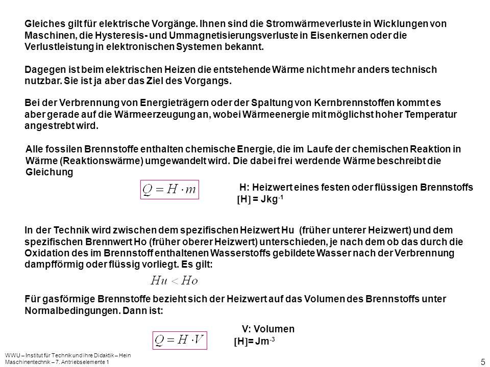 WWU – Institut für Technik und ihre Didaktik – Hein Maschinentechnik – 7. Antriebselemente 1 5 Gleiches gilt für elektrische Vorgänge. Ihnen sind die