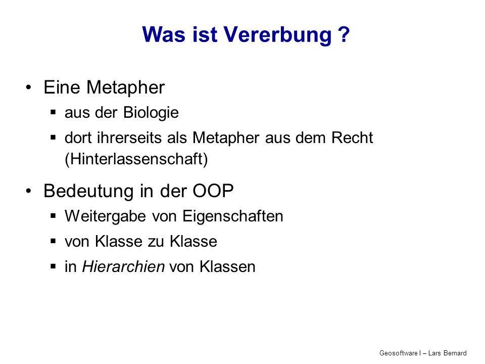 Geosoftware I – Lars Bernard Was ist Vererbung .