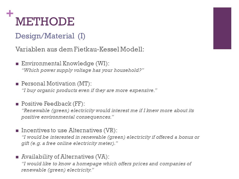 + METHODE Variablen aus dem Fietkau-Kessel Modell: Environmental Knowledge (WI): Which power supply voltage has your household? Personal Motivation (M