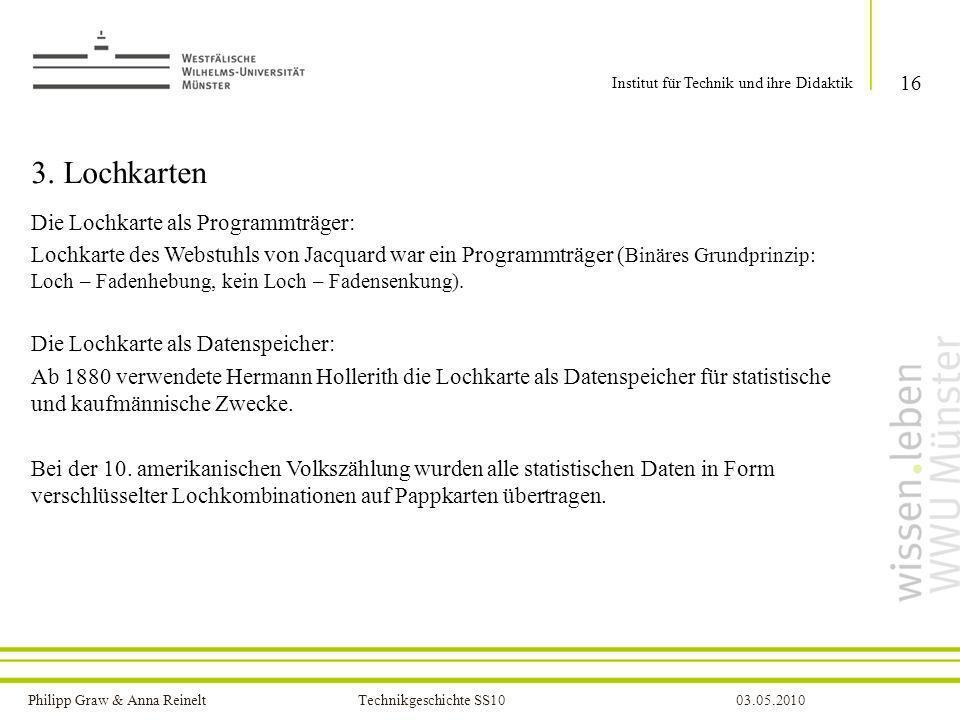 Philipp Graw & Anna Reinelt Technikgeschichte SS1003.05.2010 3. Lochkarten Die Lochkarte als Programmträger: Lochkarte des Webstuhls von Jacquard war