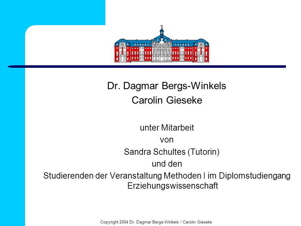 Copyright 2004 Dr. Dagmar Bergs-Winkels / Carolin Gieseke Dr. Dagmar Bergs-Winkels Carolin Gieseke unter Mitarbeit von Sandra Schultes (Tutorin) und d