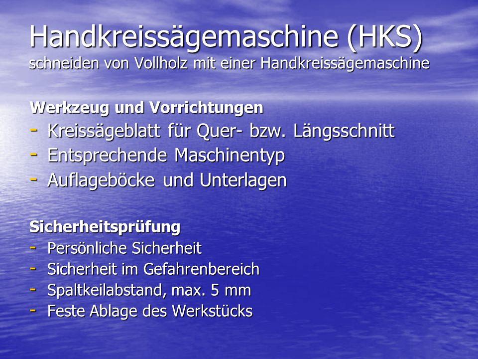 Handkreissägemaschine (HKS) schneiden von Vollholz mit einer Handkreissägemaschine Werkzeug und Vorrichtungen - Kreissägeblatt für Quer- bzw.