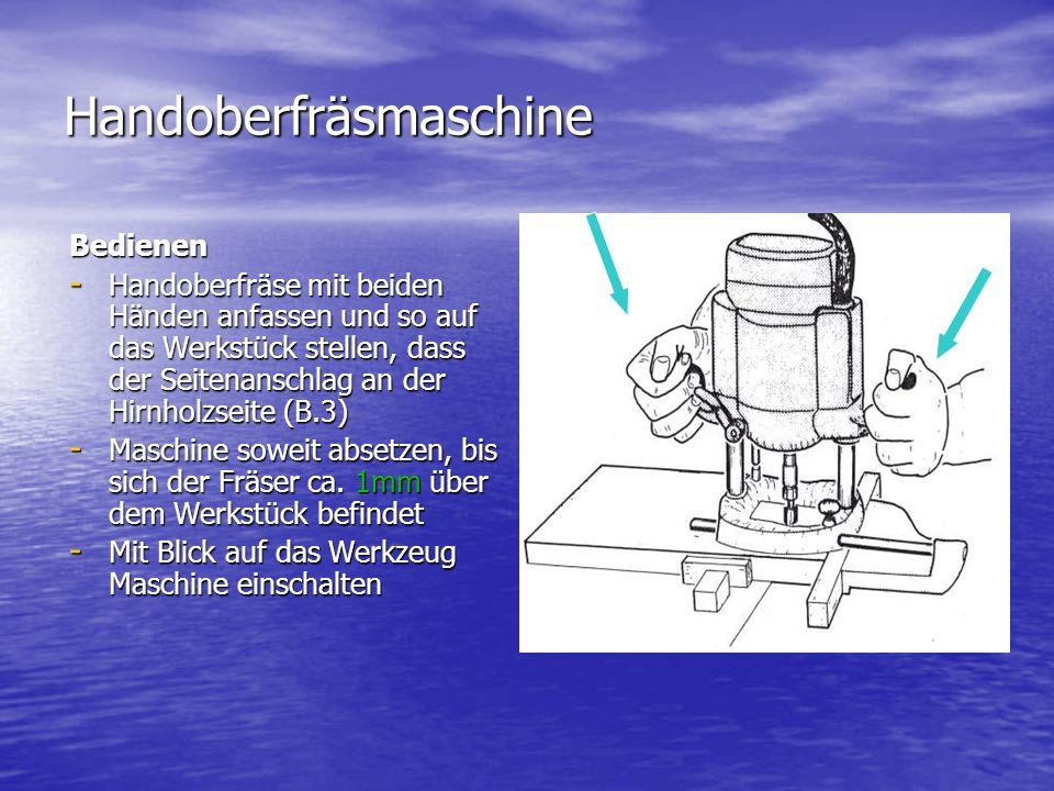 Handoberfräsmaschine Bedienen - Handoberfräse mit beiden Händen anfassen und so auf das Werkstück stellen, dass der Seitenanschlag an der Hirnholzseit
