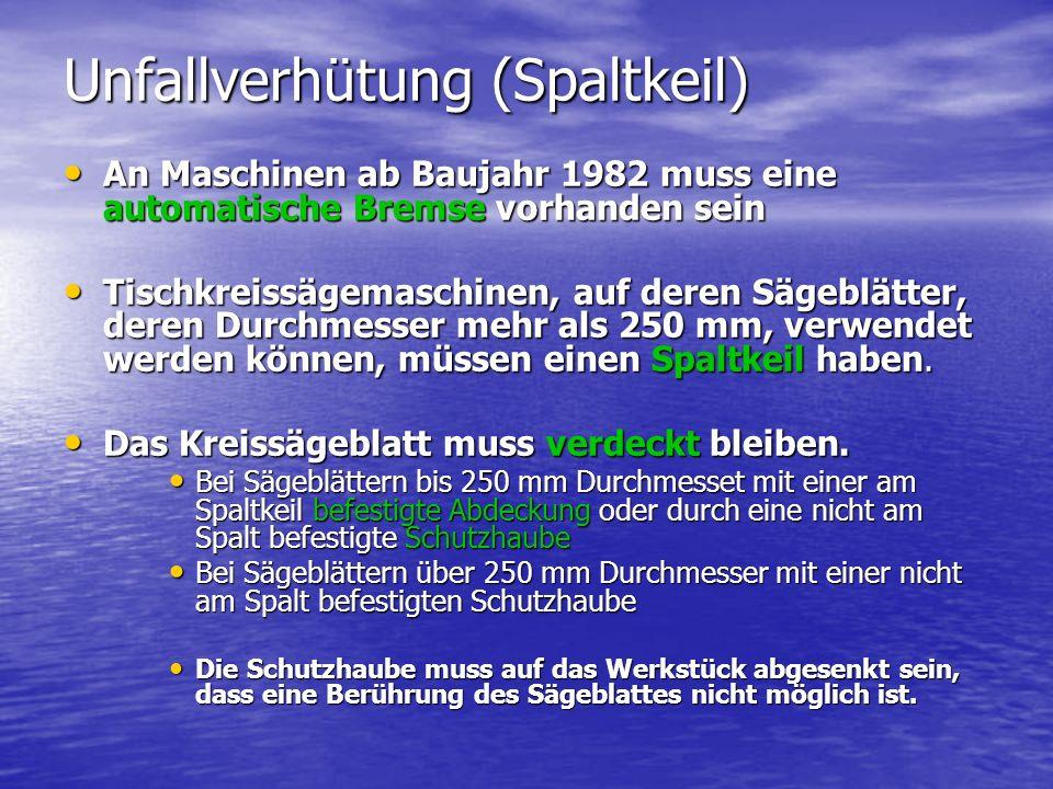 Unfallverhütung (Spaltkeil) An Maschinen ab Baujahr 1982 muss eine automatische Bremse vorhanden sein An Maschinen ab Baujahr 1982 muss eine automatis