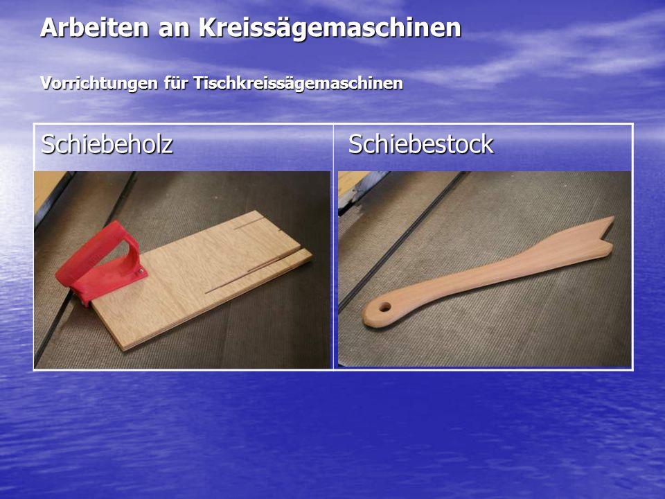 Arbeiten an Kreissägemaschinen Vorrichtungen für Tischkreissägemaschinen Schiebeholz Schiebestock Schiebestock