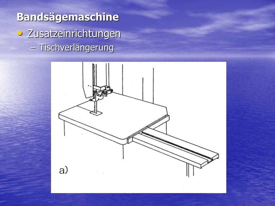 Bandsägemaschine Zusatzeinrichtungen Zusatzeinrichtungen –Tischverlängerung