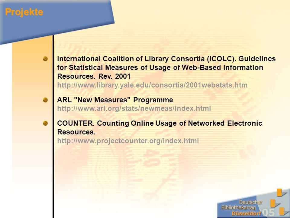 International Coalition of Library Consortia (ICOLC). Guidelines for Statistical Measures of Usage of Web-Based Information Resources. Rev. 2001 http: