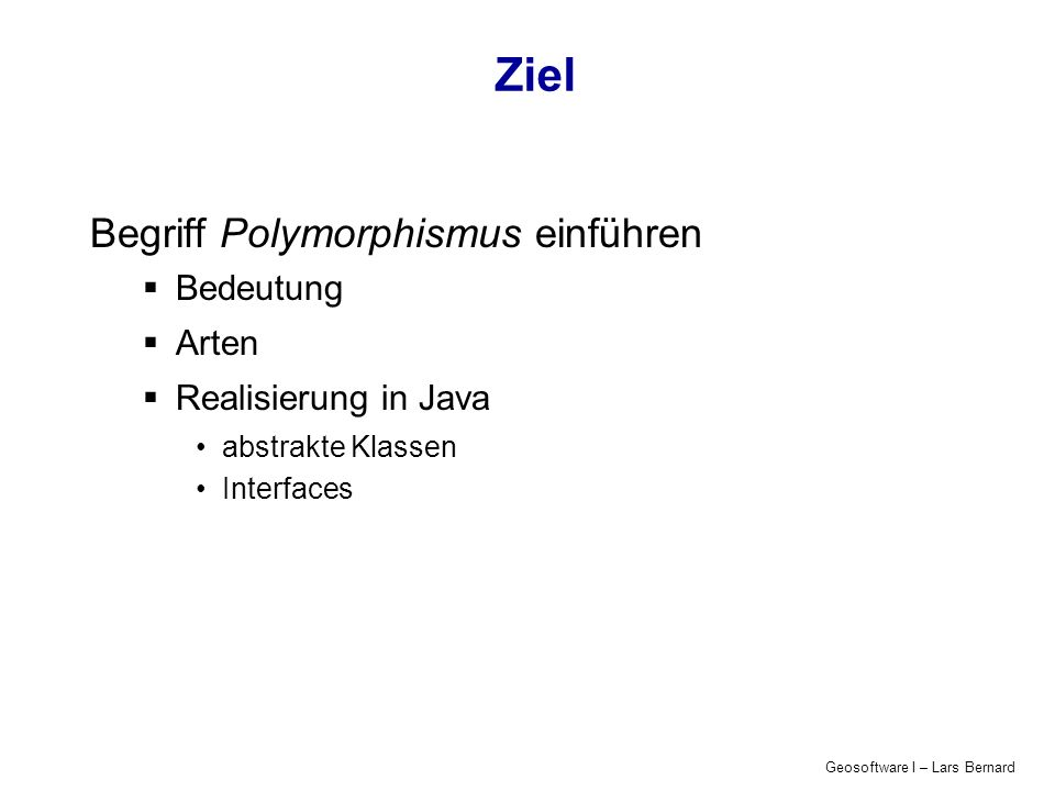 Geosoftware I – Lars Bernard Was ist Polymorphismus .