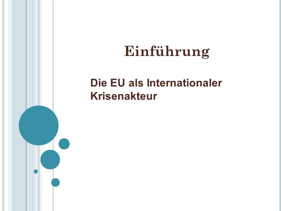 Einführung Die EU als Internationaler Krisenakteur