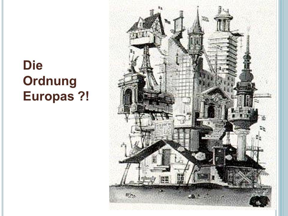 Die Ordnung Europas !