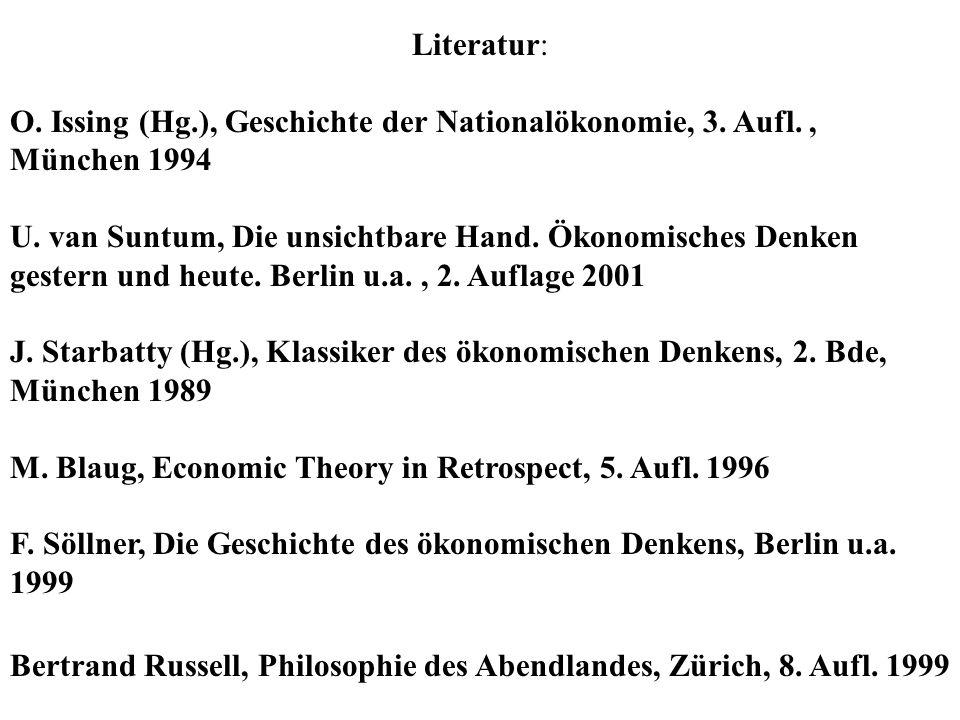 Literatur: O. Issing (Hg.), Geschichte der Nationalökonomie, 3. Aufl., München 1994 U. van Suntum, Die unsichtbare Hand. Ökonomisches Denken gestern u