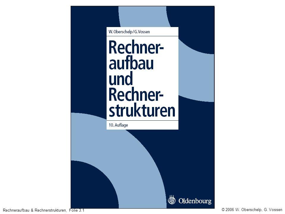 Rechneraufbau & Rechnerstrukturen, Folie 3.1 © 2006 W. Oberschelp, G. Vossen