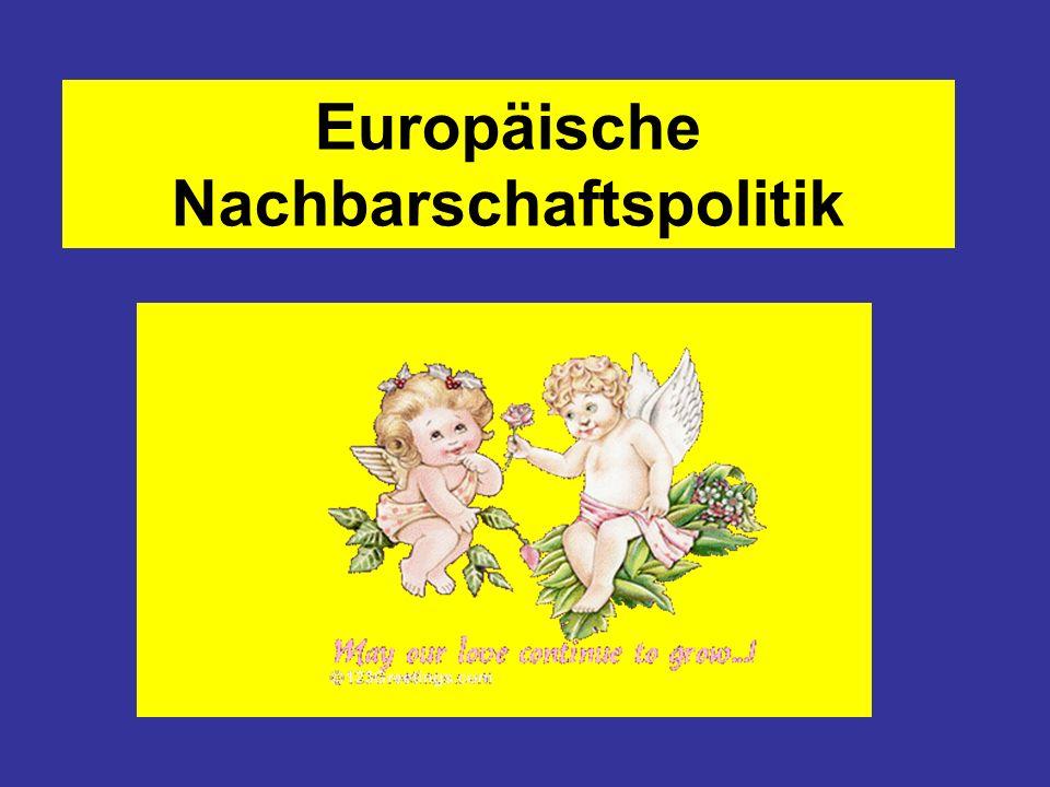 Europäische Nachbarschaftspolitik I Die Europäische Nachbarschaftspolitik (ENP) ist ein Programm der EU, das am 12.