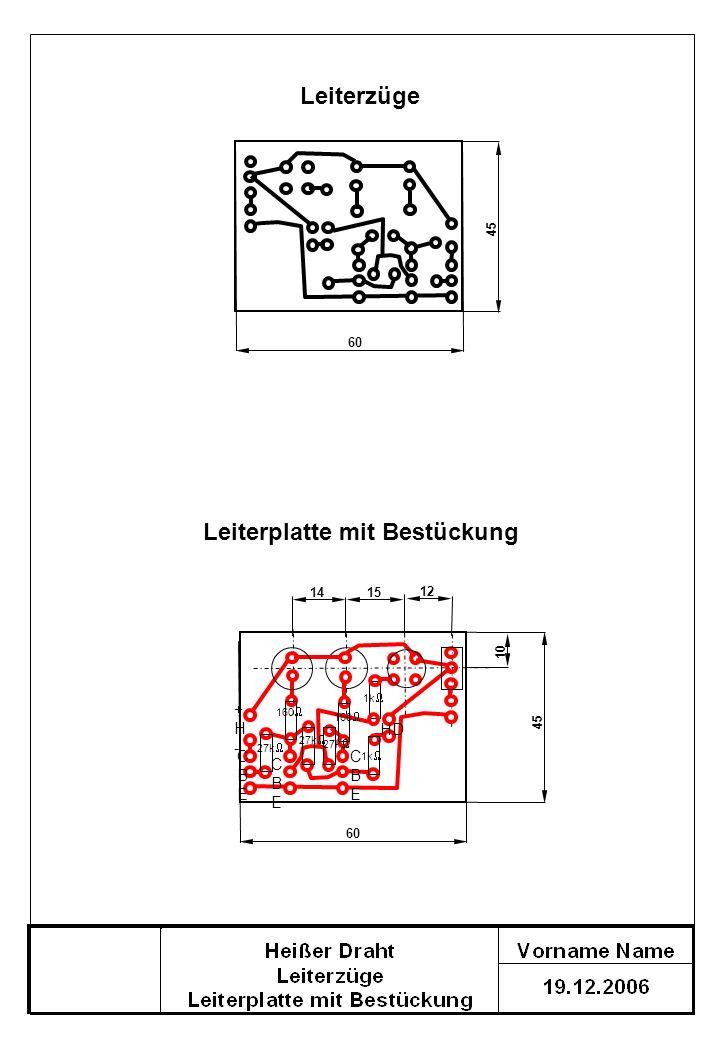 10 27k 1k CBECBE +H-+H- CBECBE CBECBE HD 160 27k 1k 160 Leiterzüge 45 60 Leiterplatte mit Bestückung 60 45 12 15 14