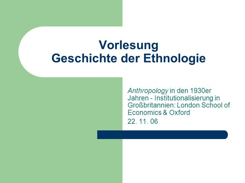 Heutige Themen: Abschluss Marcel Mauss social anthropology an der London School of Economics (Malinowksi) und Oxford (Radcliffe-Brown, Evans-Pritchard)