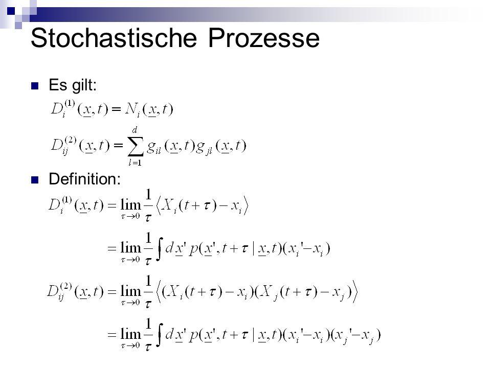 Stochastische Prozesse Es gilt: Definition: