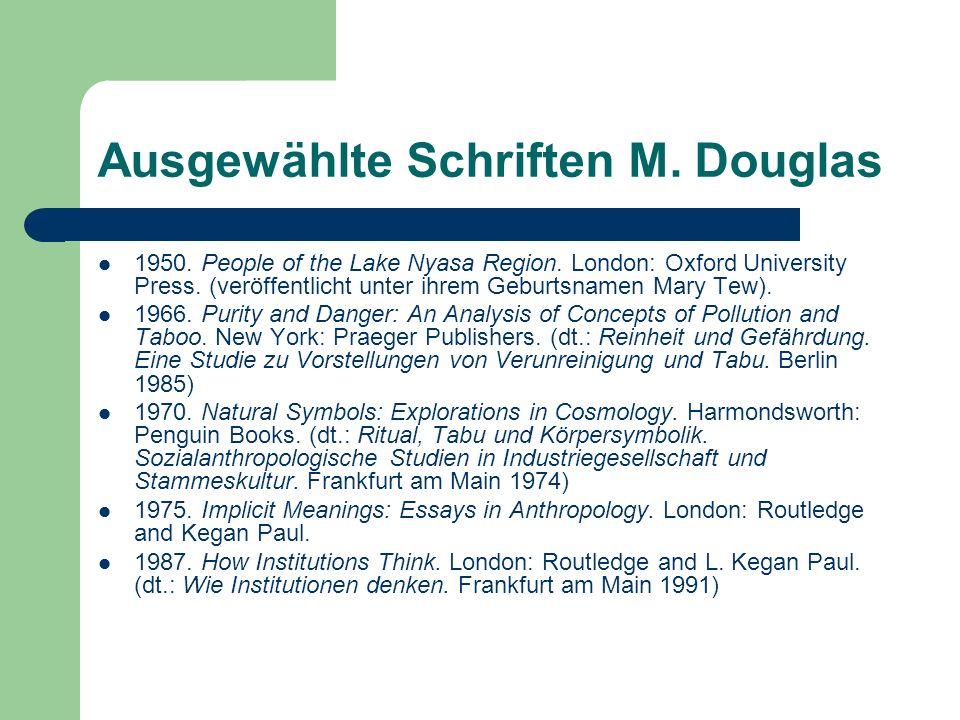 Ausgewählte Schriften M. Douglas 1950. People of the Lake Nyasa Region. London: Oxford University Press. (veröffentlicht unter ihrem Geburtsnamen Mary