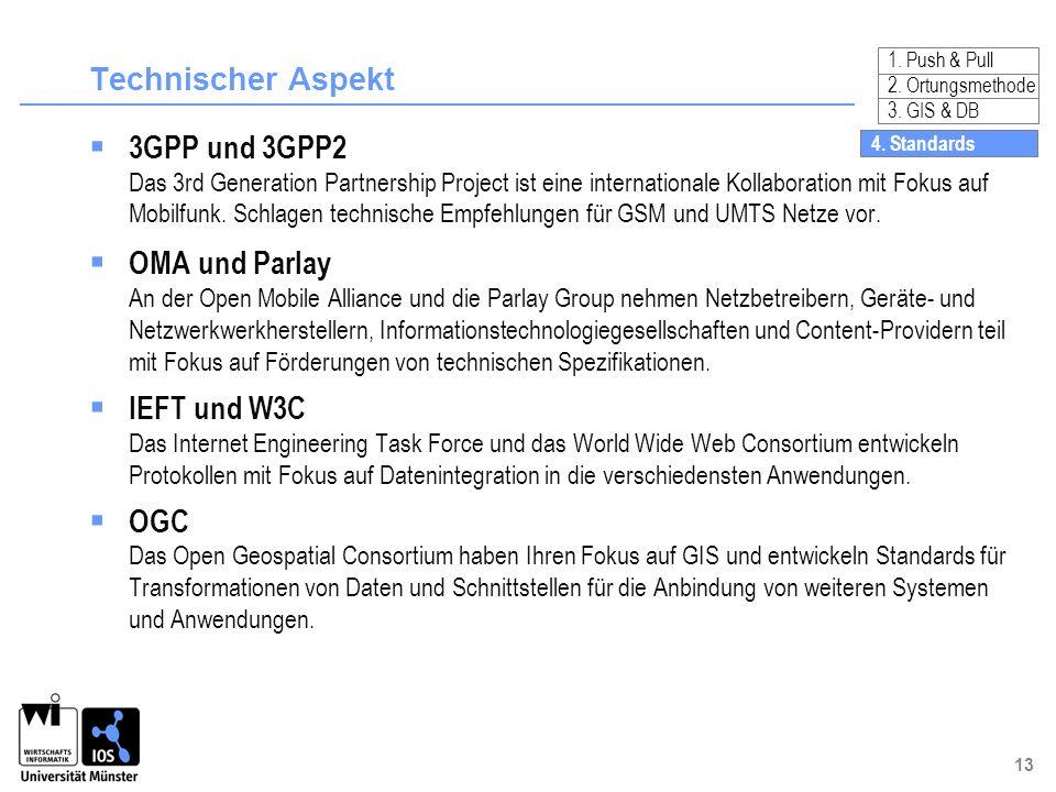 13 Technischer Aspekt 3GPP und 3GPP2 Das 3rd Generation Partnership Project ist eine internationale Kollaboration mit Fokus auf Mobilfunk. Schlagen te